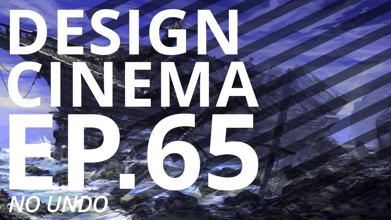 Design Cinema – EP 65 - No Undo