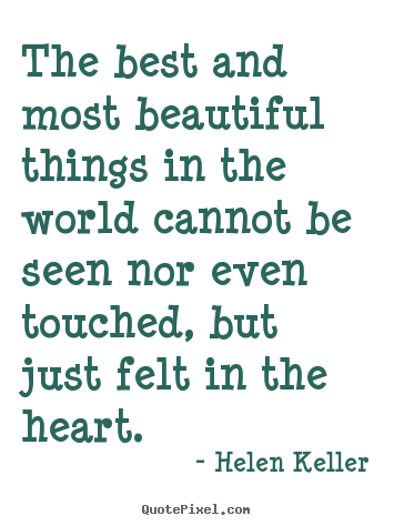 Helen Keller Quotes The Best And Most Beautiful Things In The
