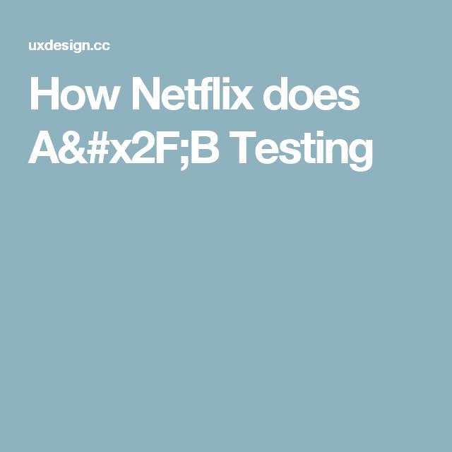 How Netflix does A/B Testing