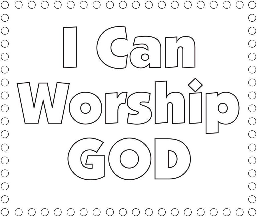 Worship God Coloring Page | Bible lessons | Pinterest | Worship god ...