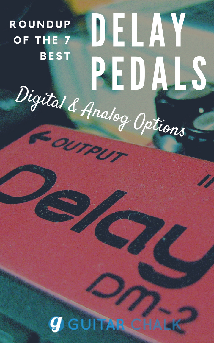 A Roundup Of The 7 Best Delay Pedals For Electric Guitar Bass Analog Circuit Or Even