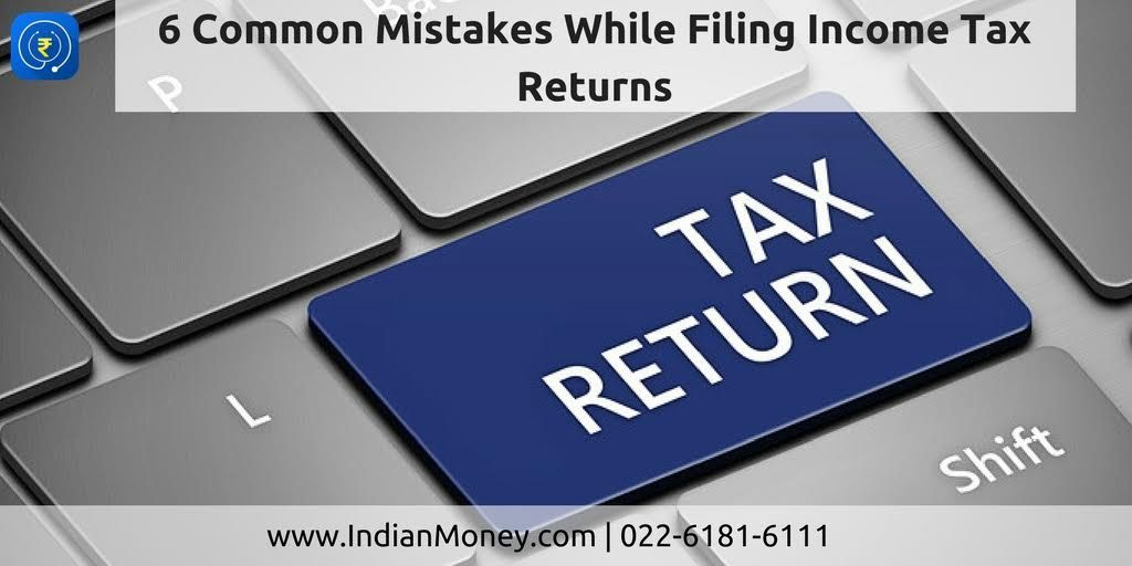 6 Common Mistakes While Filing Tax Returns Filing