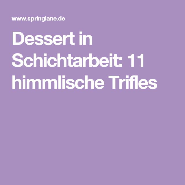 Dessert in Schichtarbeit: 11 himmlische Trifles