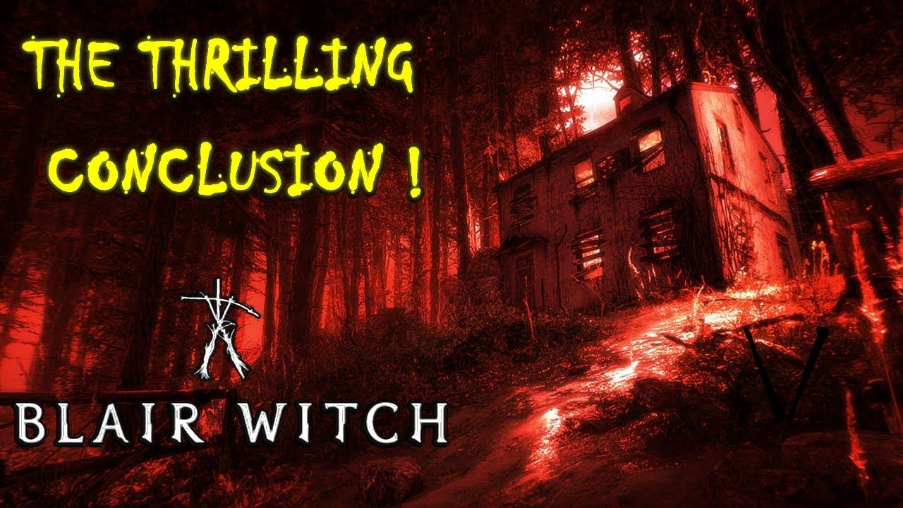 BLAIR WITCH THE THRILLING CONCLUSION ! Day 4 Blair