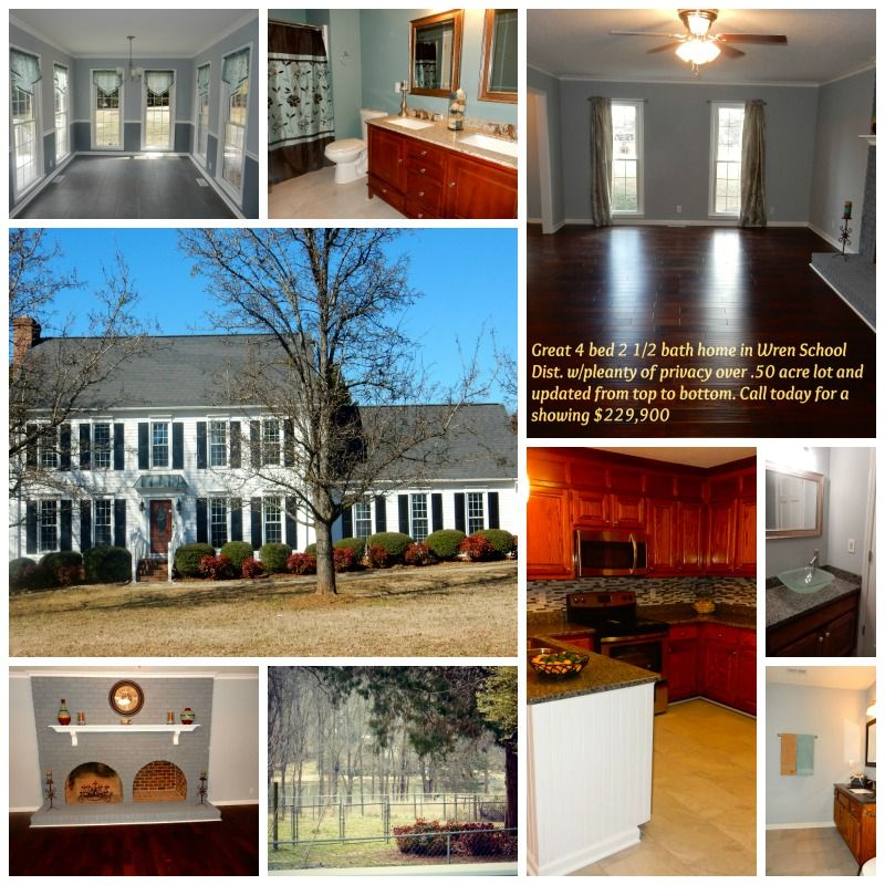 100% USDA Financing available. WOW! What a wonderful Home... Mins to Easley, Greenville, and Anderson. In the much desired Wren School Dist. 4 bed 2 1/2 bath completely updated move in ready home. Unfinished 500 sq ft 3 rd floor offer so much potential for more bedrooms, man cave, media room or home theater.   Call today for you private showing   Karen Stokes  864-607-0133