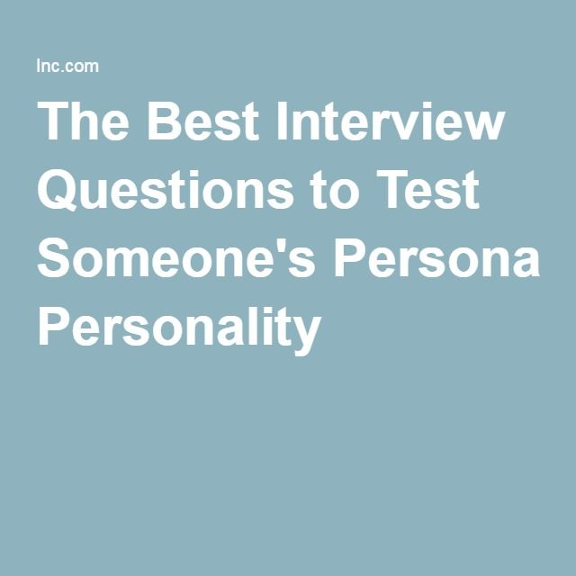 The Best Interview Questions to Test Someone's Personality | Best ...