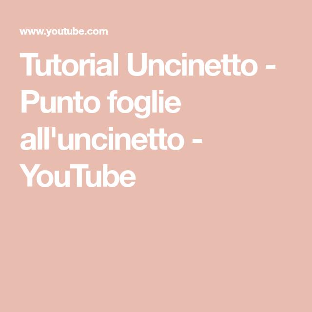 Tutorial Uncinetto Punto Foglie Alluncinetto Youtube