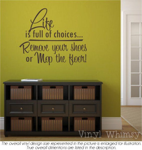 vinyl wall art - quote - life is full of choicesremove your shoes