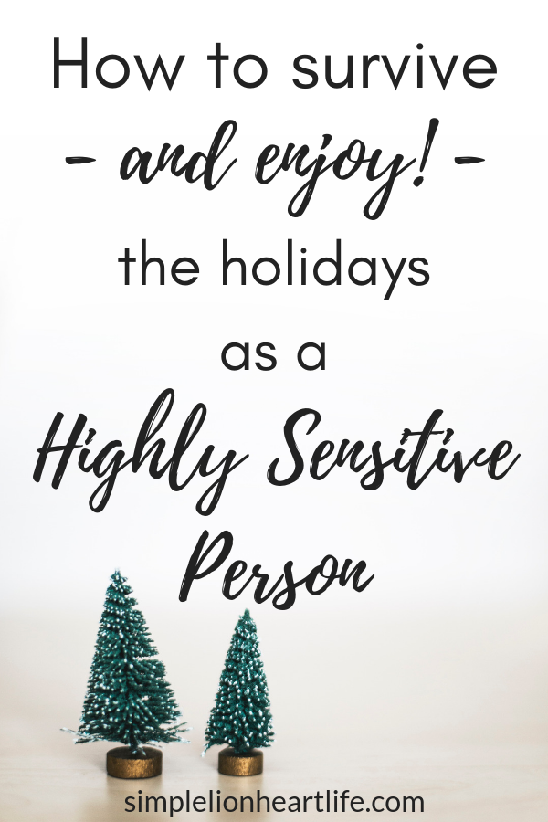 How to Survive (and enjoy!) the Holidays as a Highly Sensitive Person