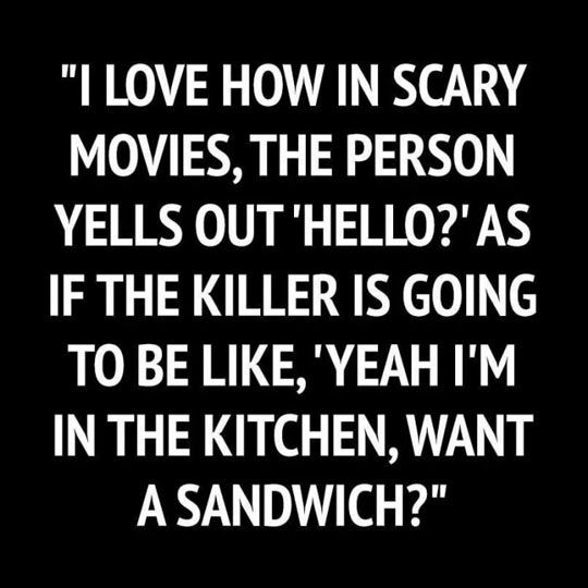Scary Movie Cliche Funny Scary Movies Funny Quotes Scary Movies