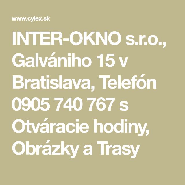 INTEROKNO s.r.o., Galvániho 15 v Bratislava, Telefón 0905