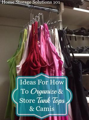 How To Organize Tank Tops Camis Organization Clothes Closet Organization Bedroom Organization Closet