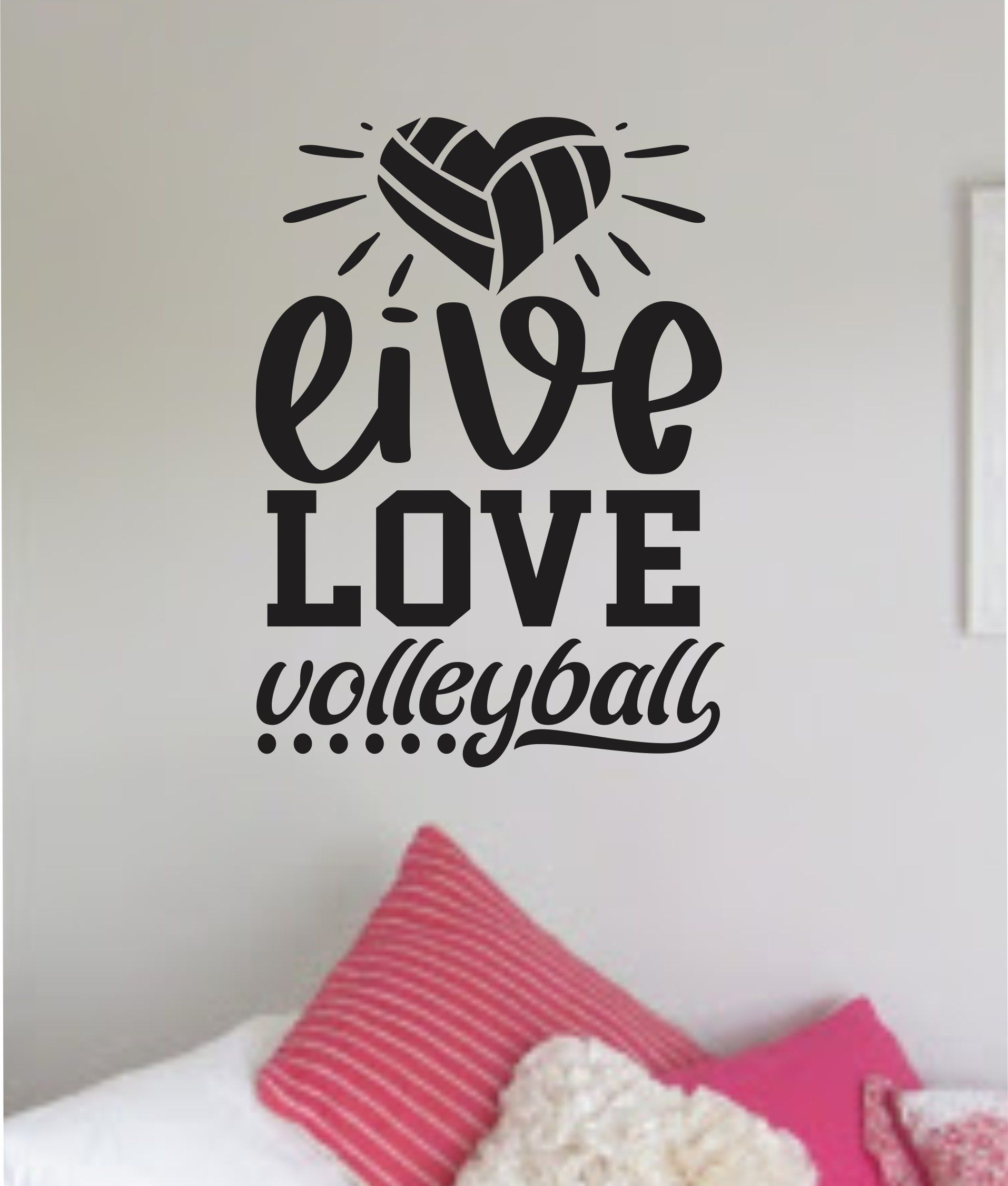 Live Love Volleyball Wall Decal Sticker Vinyl Art Bedroom Room Home Decor Quote Ball Kids Teen Baby Boy Girl Nursery Sports Fitness Inspirational Beach - white