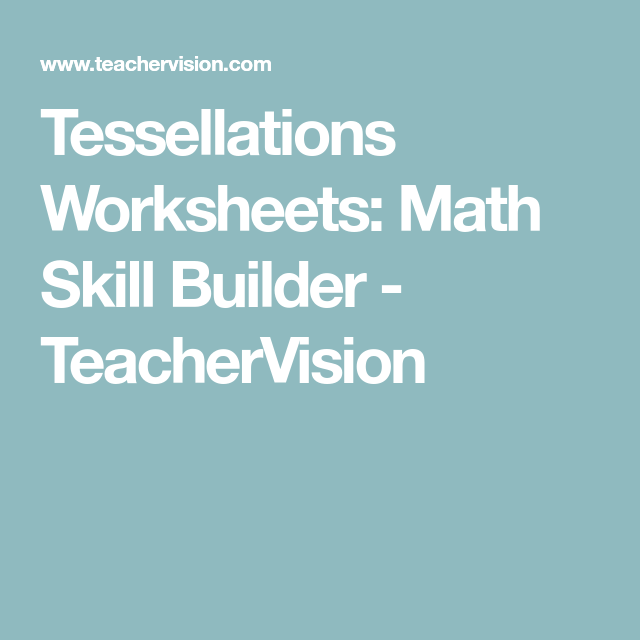 Tessellations Worksheets: Math Skill Builder | Math skills ...