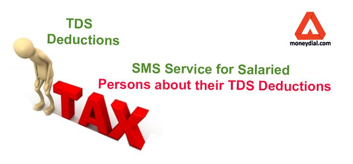 Sms Service For Salaried Persons About Their Tds Deductions Deduction Sms Financial News