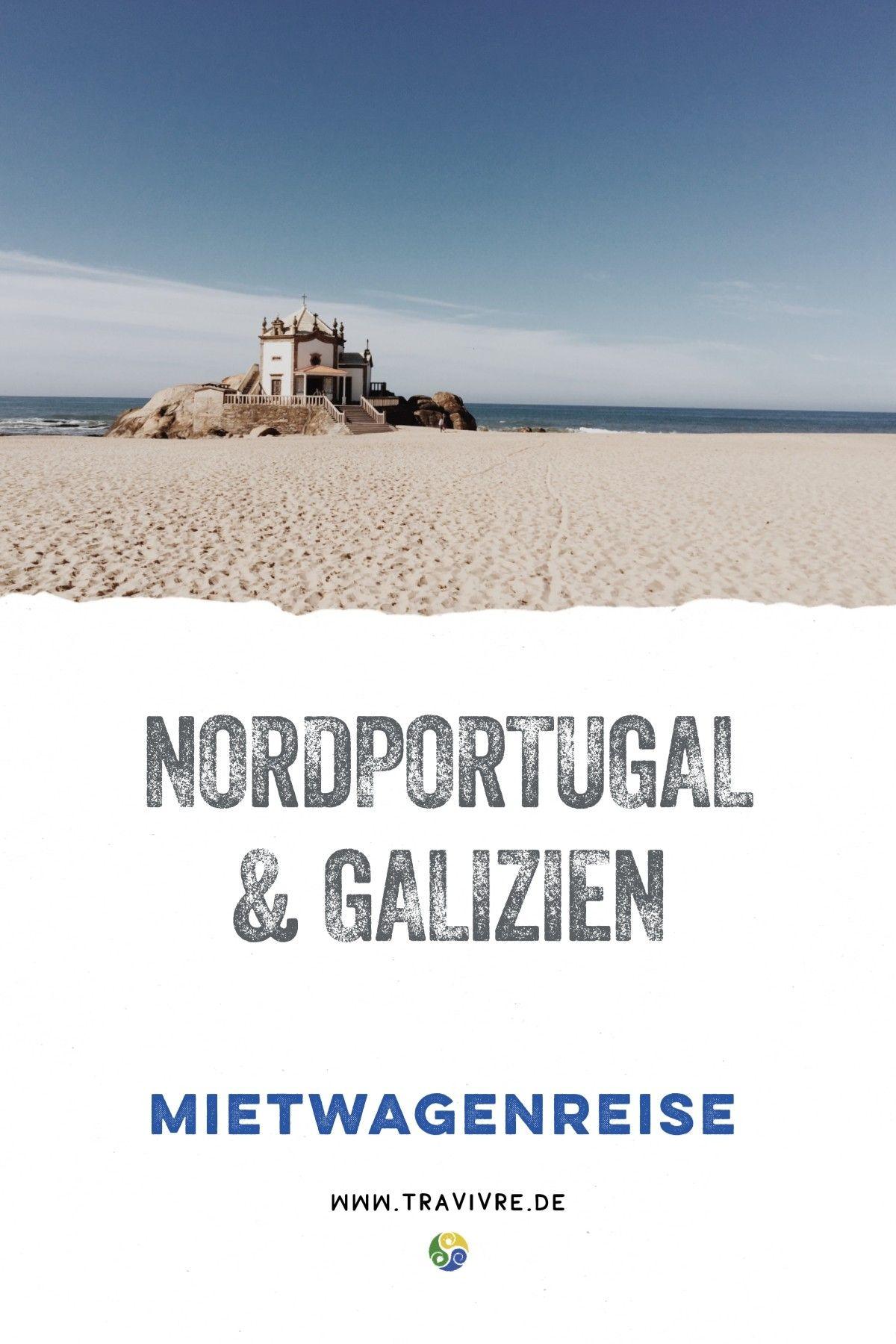 Roadtrip Durch Nordportugal Galizien Galizien Galizien Spanien Portugal