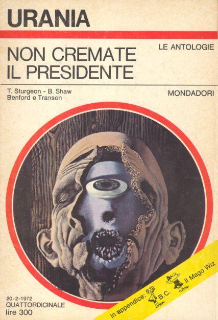 586  NON CREMATE IL PRESIDENTE 20/2/1972   Copertina di  Karel Thole   AUTORI VARI