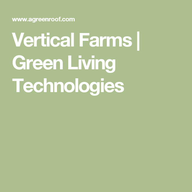 Vertical Farms | Green Living Technologies