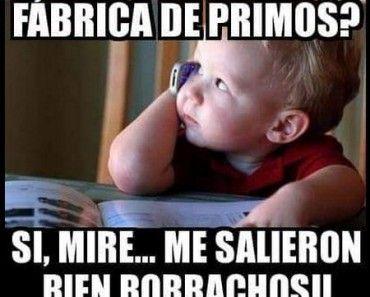 Funny Spanish Birthday Meme : Imagen de risa con la frase fabrica de primos chistes pinterest