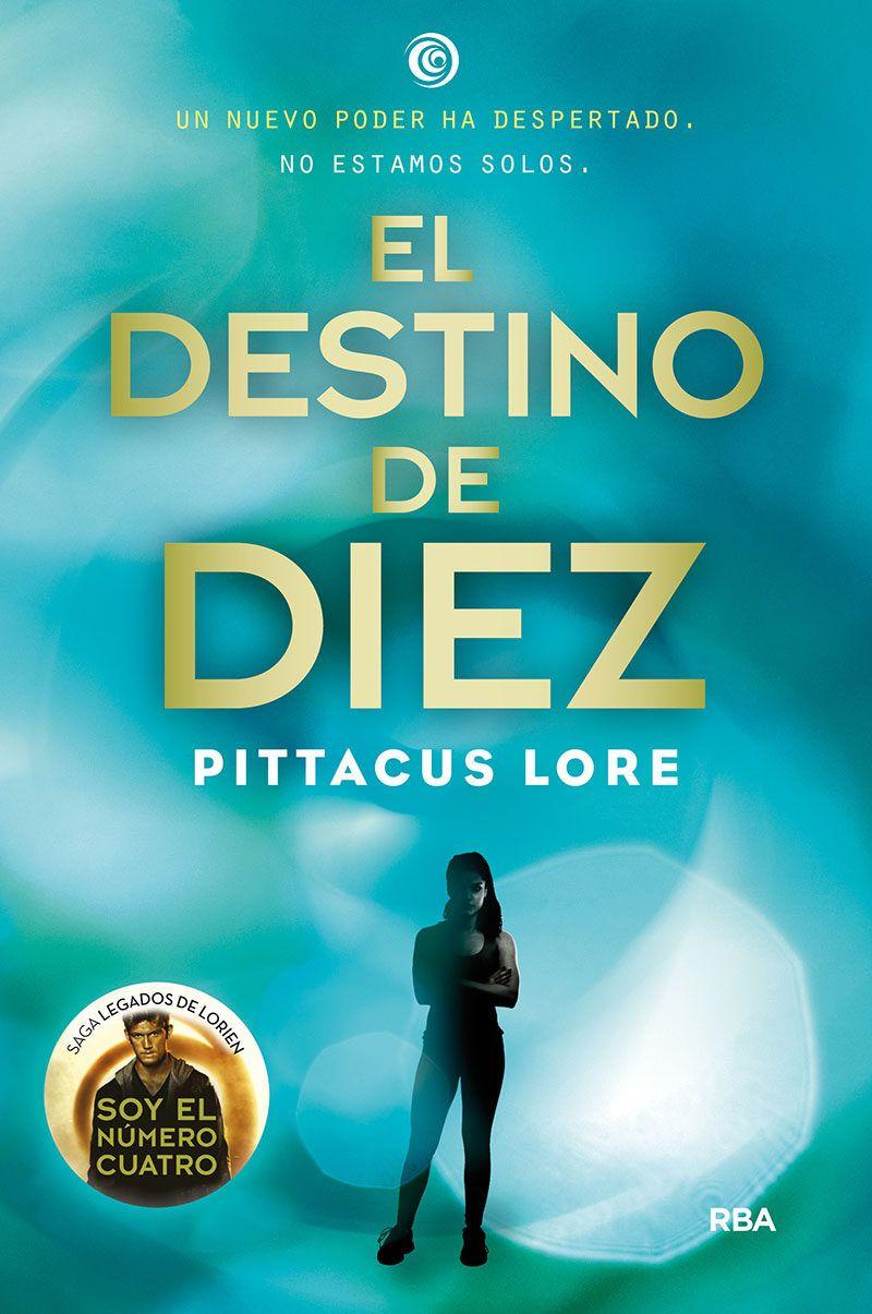 U0026quot El Destino De Diez    Pittacus Lore U0026quot