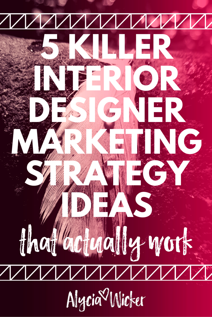 Interior Designer Marketing Ideas That Work
