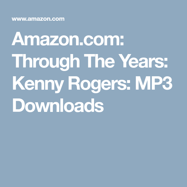 Amazon com: Through The Years: Kenny Rogers: MP3 Downloads