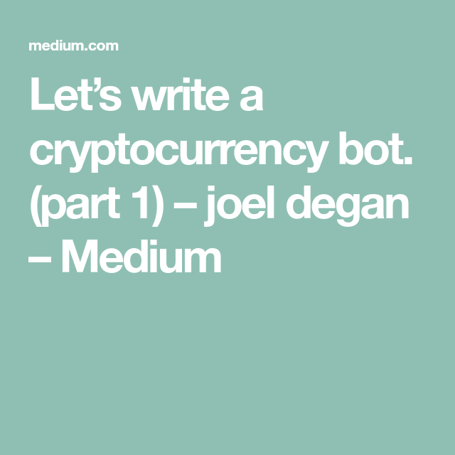 Let's write a cryptocurrency bot  (part 1) | CryptoCurrency