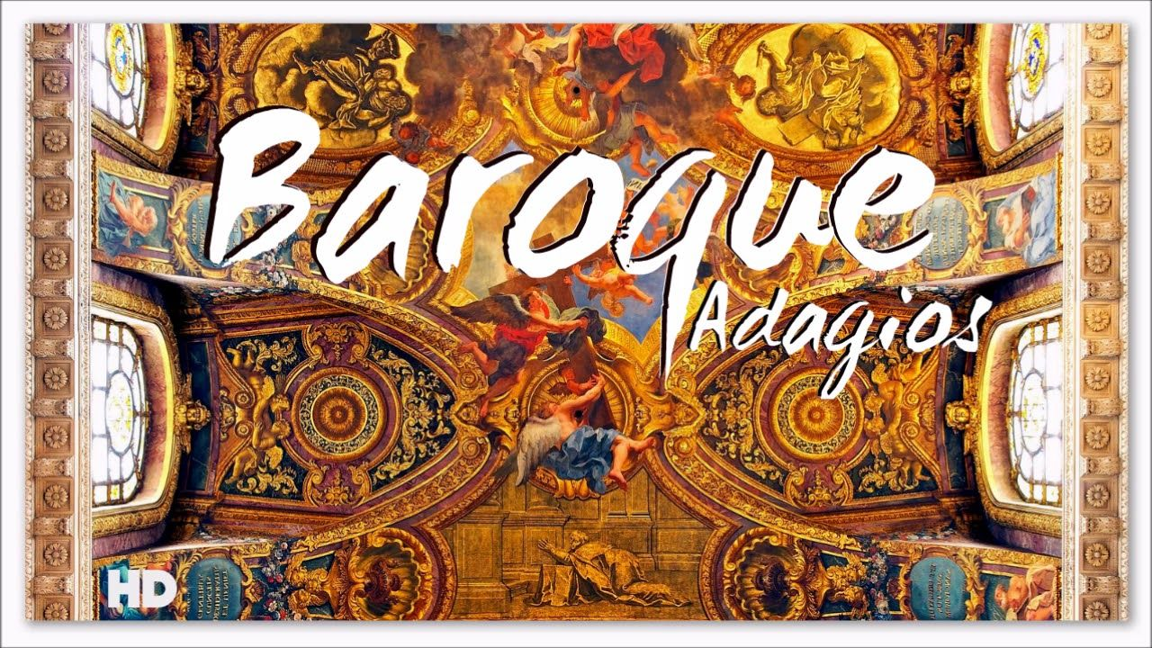 2 Hours Baroque Adagios Best Relaxing Classical Music For