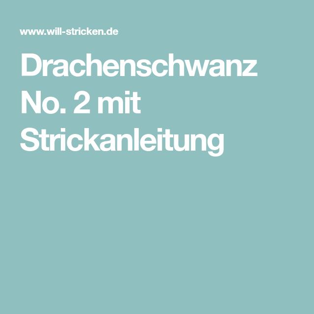 Drachenschwanz No. 2 mit Strickanleitung