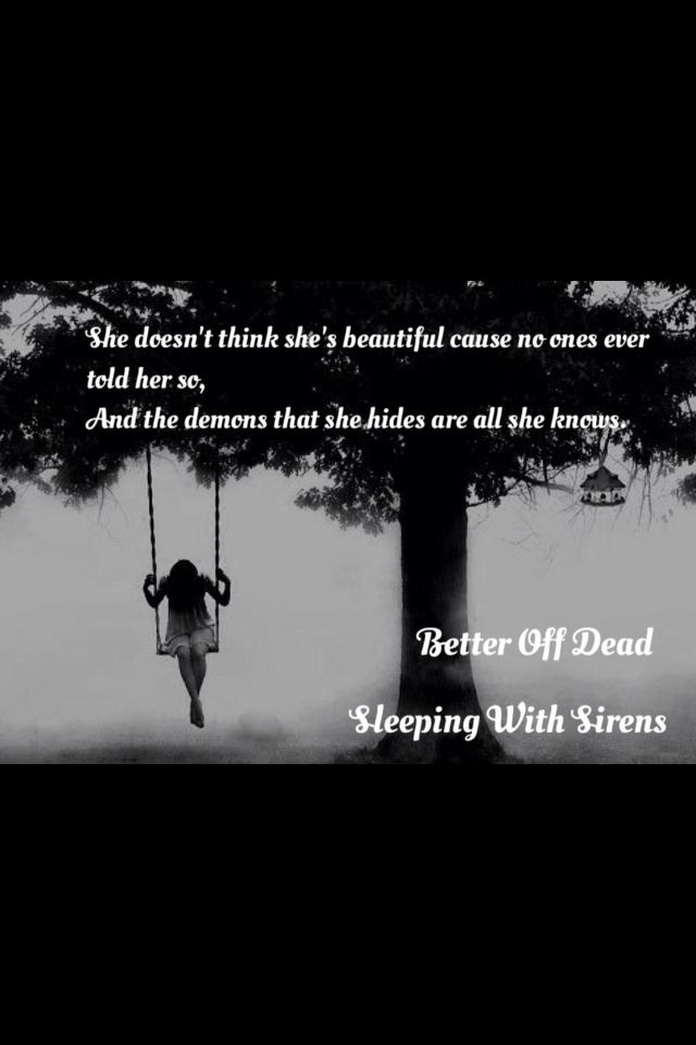 "Dead Quotes Better Off Dead""sleeping With Sirens  Music Is My Savior ."
