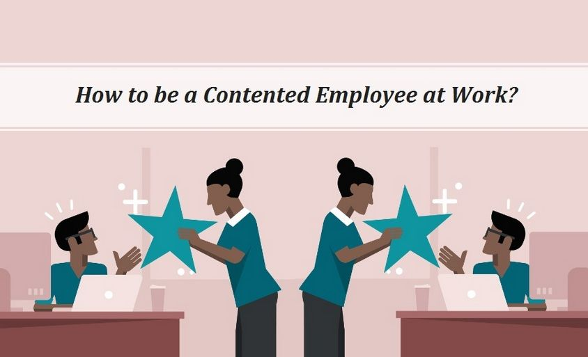 How To Be A Contented Employee At Work Hr Jobs