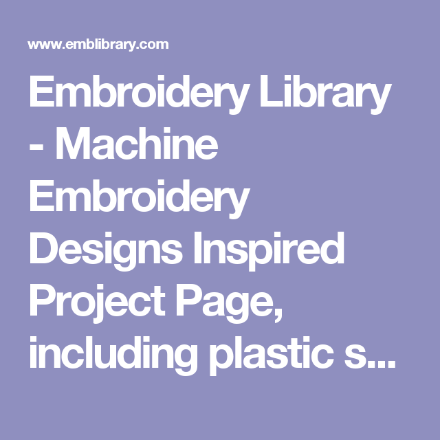 Embroidery Library Machine Embroidery Designs Inspired Project