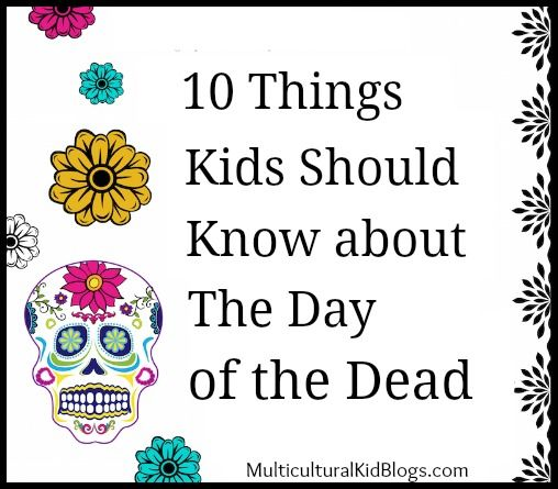 Day Of The Dead Facts In English And Spanish Multicultural Kid Blogs Day Of The Dead Day Of The Dead Art Day Of The Dead Party