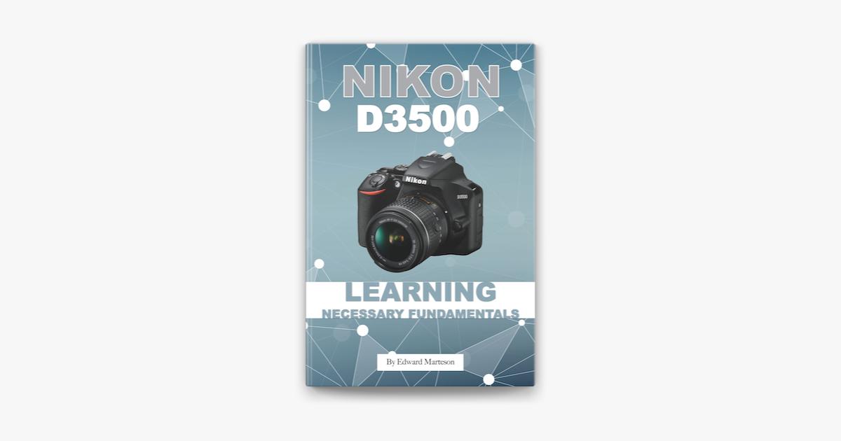 Nikon D3500 Learning Necessary Fundamentals Sponsored Learning Fundamentals Download Nikon Ad Nikon Fundamental Learning