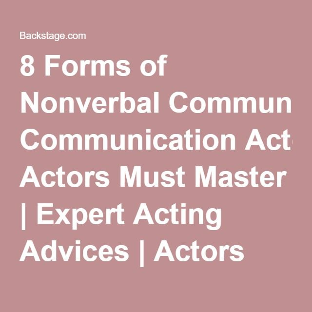 8 Forms of Nonverbal Communication Actors Must Master Expert - resume form