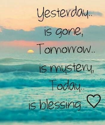 Quotes Yesterdays Gone Yesterday Is Gone Tomorrow Is