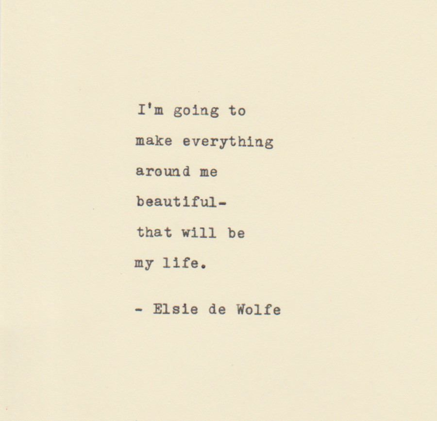 Inspirational Quotes - THE ELSIE de WOLFE -  Quote Made On Typewriter,Typewriter Quotes,Typed Quote by VintageTypedQuotes on Etsy