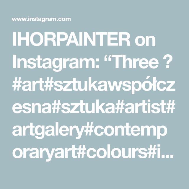 "IHORPAINTER on Instagram: ""Three 🌞 #art#sztukawspółczesna#sztuka#artist#artgalery#contemporaryart#colours#ihorpainter#artoftheday#artdaily#instagood#beatiful#loveart"""