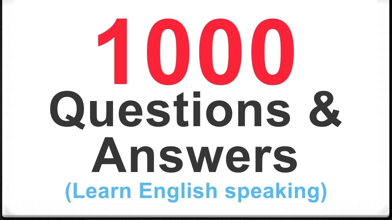 1000 Common English Questions And Answers For Beginners English