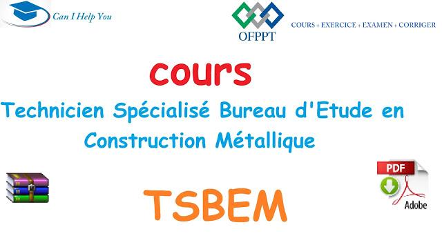 Tout Les Cours Technicien Specialise Bureau D Etude En Construction Metallique Ofppt Cours Exercice Examen Corri Bureau D Etude Etude Construction Metallique