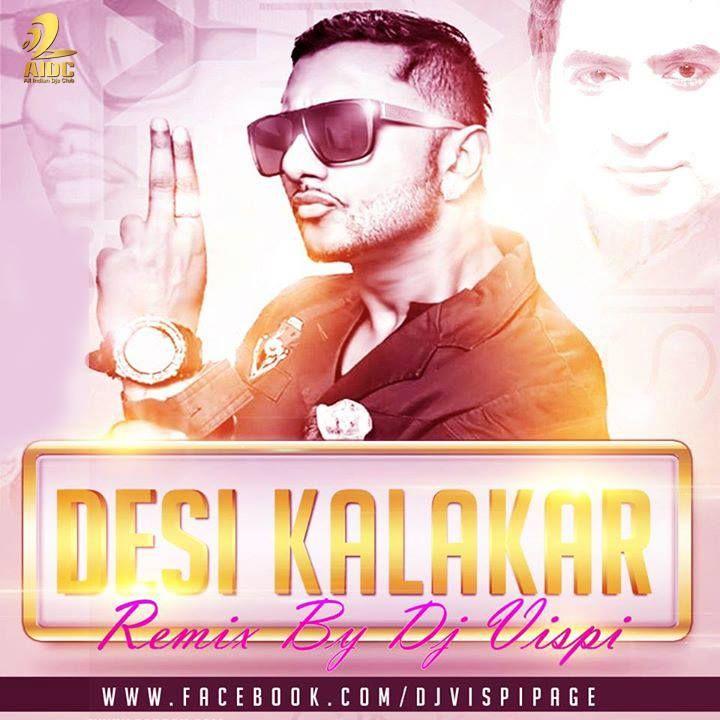 Desi Kalakar - Honey Singh Mix - Dj Vispi  - http://www.djsmuzik.com/desi-kalakar-honey-singh-mix-dj-vispi/