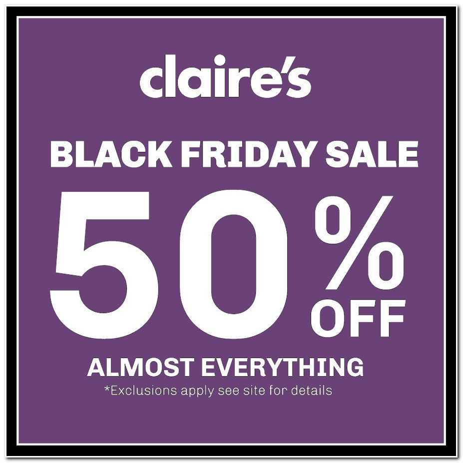 Claire S Black Friday Ad Scan For 2017 Page 1 Of 1 Black Friday Ads Black Friday Black