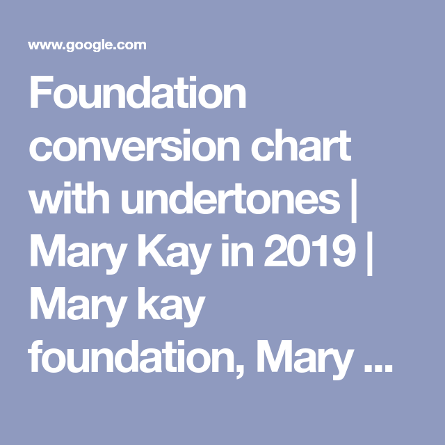 Foundation Conversion Chart With Undertones Mary Kay In 2019 Mary Kay Foundation Mary Kay Makeup Mary Kay Foundation Mary Kay Blush Conversion Chart