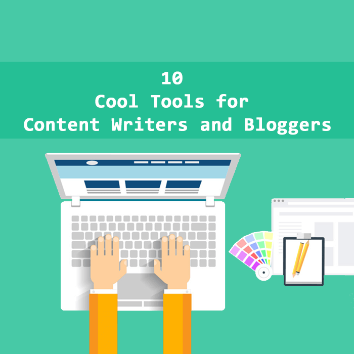 10 Super Cool Tools For Content Writers And Bloggers Social Media