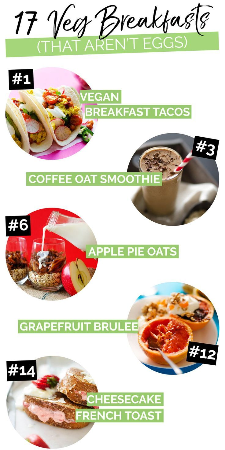 17 Vegetarian Breakfast Ideas That Arent Eggs Go Veg