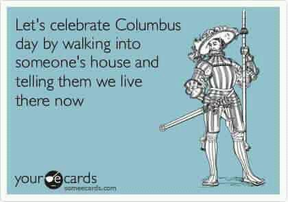 This is where my Columbus day plan started guys...I know a few people will get this..Sara? Kacey? lol