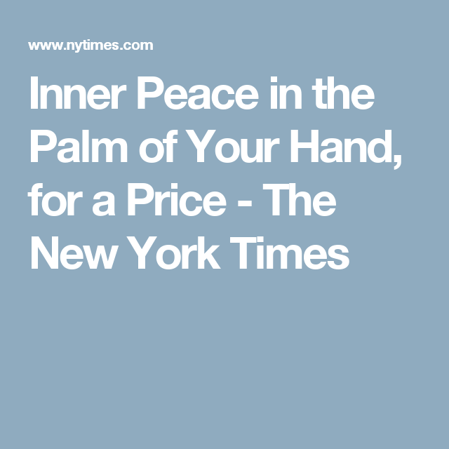 Inner Peace in the Palm of Your Hand, for a Price The