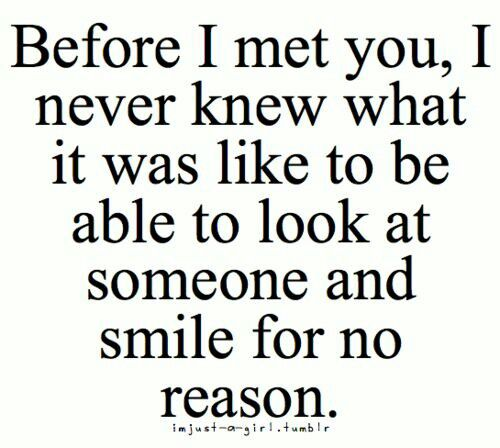 Your My Reason To Smile Meeting You Quotes Quotes Be Yourself Quotes