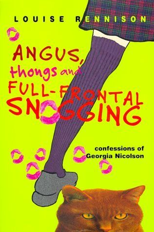 Angus, Thongs and Full-Frontal Snogging (Confessions of Georgia Nicolson 1) by Louise Rennison