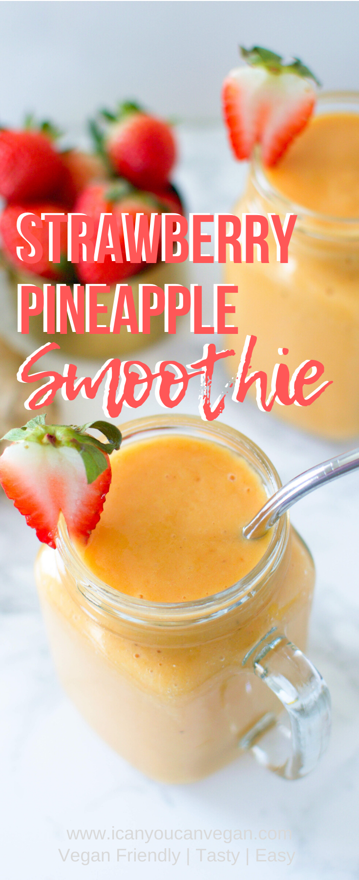 Strawberry Pineapple Smoothie | I Can You Can Vegan ICanYouCanVegan